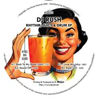 DJ Rush - Rhythm, Juicy & Drum EP