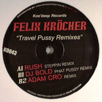 Felix Kröcher - Travel Pussy Remixes