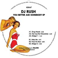 DJ Rush - You Better Ask Somebody EP