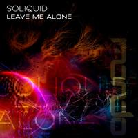 Soliquid - Leave Me Alone
