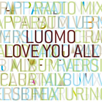 Luomo feat. Apparat - Love You All