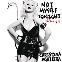 Christina Aguilera - Not Myself Tonight - The Remixes (Radio Edits) (Explicit)