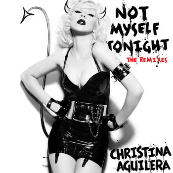 Christina Aguilera - Not Myself Tonight - The Remixes (Explicit)