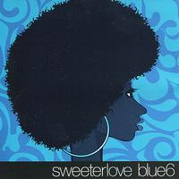 Blue 6 - Sweeter Love