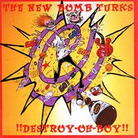 The New Bomb Turks - Destroy-Oh-Boy!