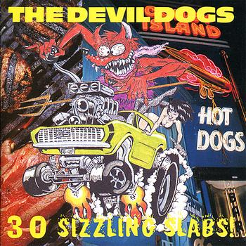 The Devil Dogs - 30 Sizzling Slabs!