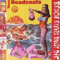 Thee Headcoats - Beached Earls