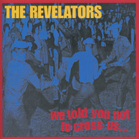 The Revelators - We Told You Not To Cross Us...