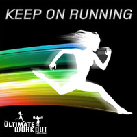 Various Artists - The Ultimate Workout Collection: Keep On Running