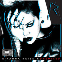 Rihanna - Rated R: Remixed (Explicit)