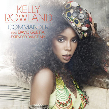 Kelly Rowland - Commander (Extended Dance Mix)