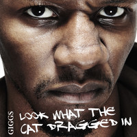 Giggs - Look What the Cat Dragged In (Explicit)