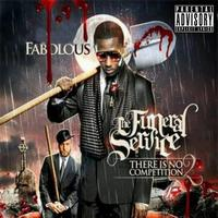 Fabolous - There Is No Competition 2: The Funeral Service