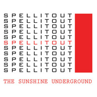 The Sunshine Underground - Spell It Out