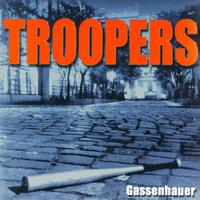 Troopers - Gassenhauer