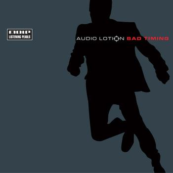 Audio Lotion - Bad Timing
