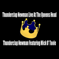 Thunderclap Newman Featuring Mick O' Toole - Thunderclap Newman Live At The Queens Head
