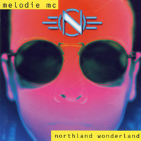 Melodie MC - Northland Wonderland