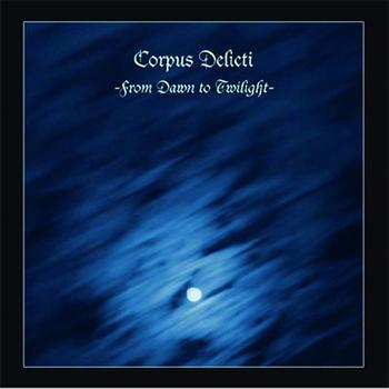 Corpus Delicti - From Dawn to Twilight