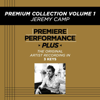 Jeremy Camp - Premiere Performance Plus: Premium Collection Volume 1