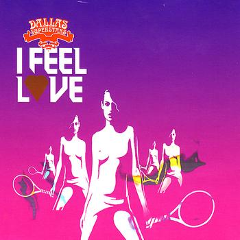 Dallas Superstars - I Feel Love