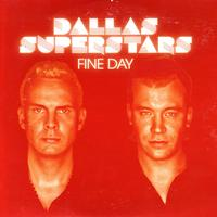 Dallas Superstars - Fine Day