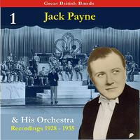 Jack Payne & His Orchestra - Great British Bands / Jack Payne & His Orchestra, Volume 1 / Recordings 1928 - 1935