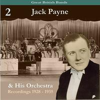 Jack Payne & His Orchestra - Great British Bands / Jack Payne & His Orchestra, Volume 2 / Recordings 1928 - 1935