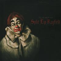 Split Lip Rayfield - I'll Be Around (Explicit)