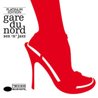 Gare du Nord - Sex 'n' Jazz