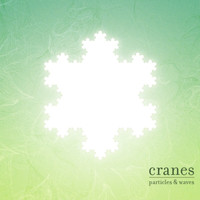 Cranes - Particles and Waves