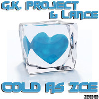 G.K. Project & Lance - Cold As Ice