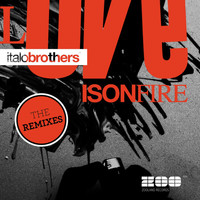ItaloBrothers - Love Is On Fire The Remixes