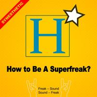 Synesthetic - How To Be A Superfreak