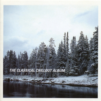 Various Artists - The Classical Chillout Album