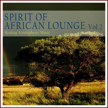 Various Artists - Spirit of African Lounge, Vol. 2