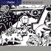 Phish - LivePhish, Vol. 13 10/31/94 (Glens Falls Civic Center, Glens Falls, NY)