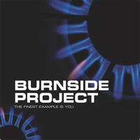 Burnside Project - The Finest Example is You