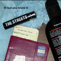 The Streets - 679 Recordings Ltd (7905) - Fit But You Know It