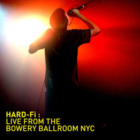 Hard-FI - Recorded Live at The Bowery Ballroom NYC (iTUNES)