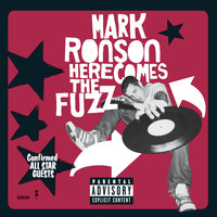 Mark Ronson - Here Comes The Fuzz (Explicit)