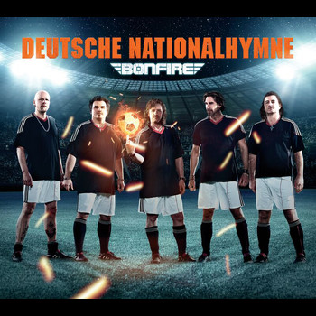 Bonfire - Deutsche Nationalhymne