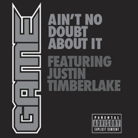 Game - Ain't No Doubt About It (Explicit)