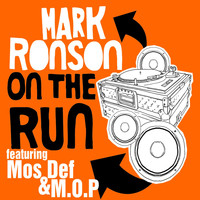 Mark Ronson - On The Run (feat. Mos Def & M.O.P)