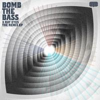 Bomb The Bass - X Ray Eyes - The Remix EP