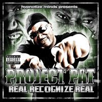 Project Pat - Real Recognize Real (Explicit)