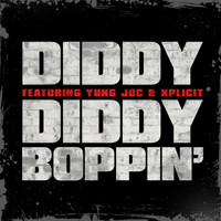 Diddy - Diddy Boppin' (feat. Yung Joc & Xplicit)