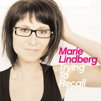 Marie Lindberg - Trying To Recall