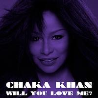 Chaka Khan - Will You Love Me?