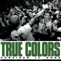 True Colors - Consider It Done - EP (Explicit)